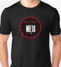 Spare My Ears! (v.02) Unisex T-Shirt