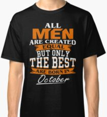 Men the best are born in October Classic T-Shirt