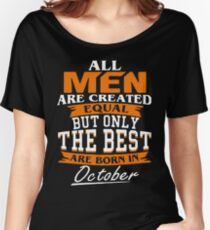 Men the best are born in October Women's Relaxed Fit T-Shirt