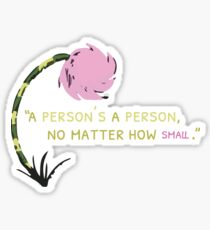 A person's a person, no matter how small Sticker