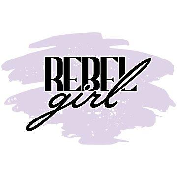 Rebel Girl by elizaboss