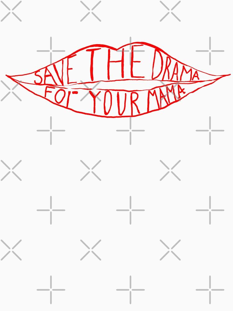 Save the drama for your mama de Retro-Freak