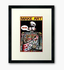 Make Art Not War Framed Print