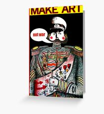 Make Art Not War Greeting Card