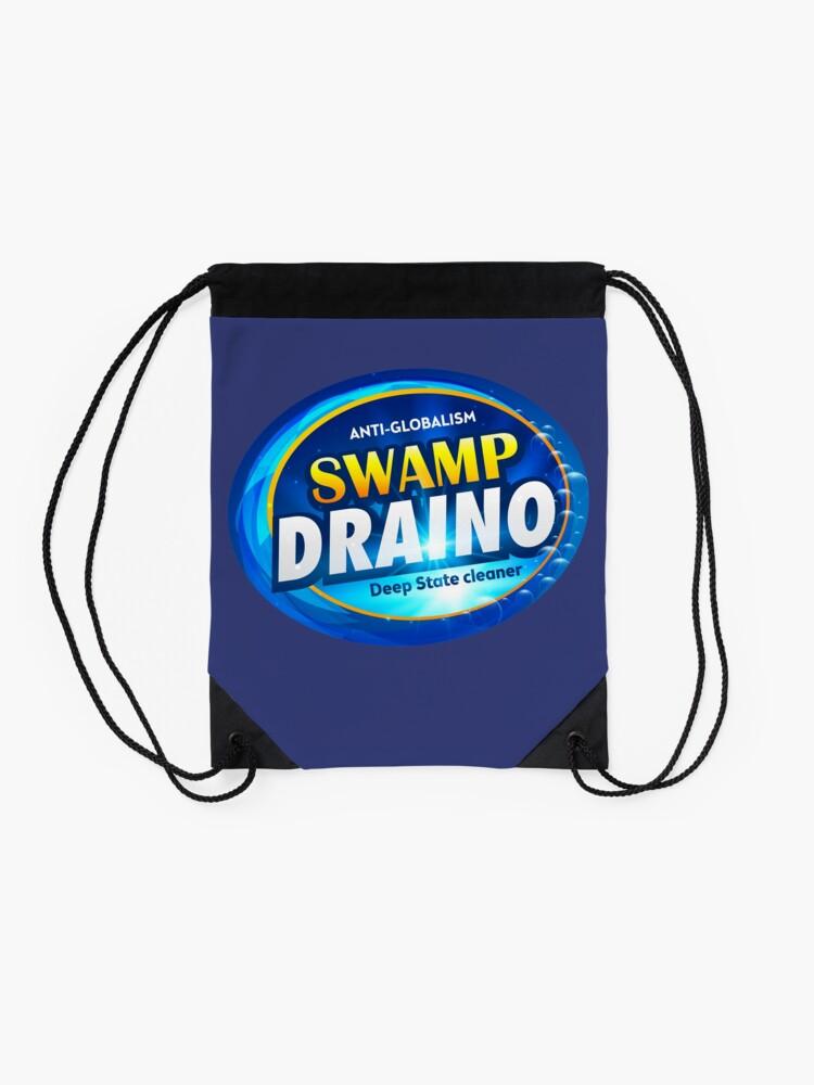 Alternate view of DRAIN THE SWAMP WITH SWAMP DRAINO Drawstring Bag