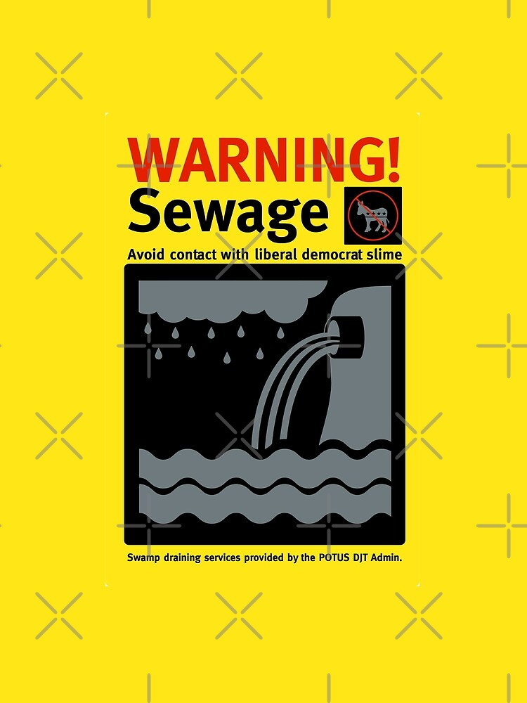 Warning Sewage - Drain the Swamp by CentipedeNation