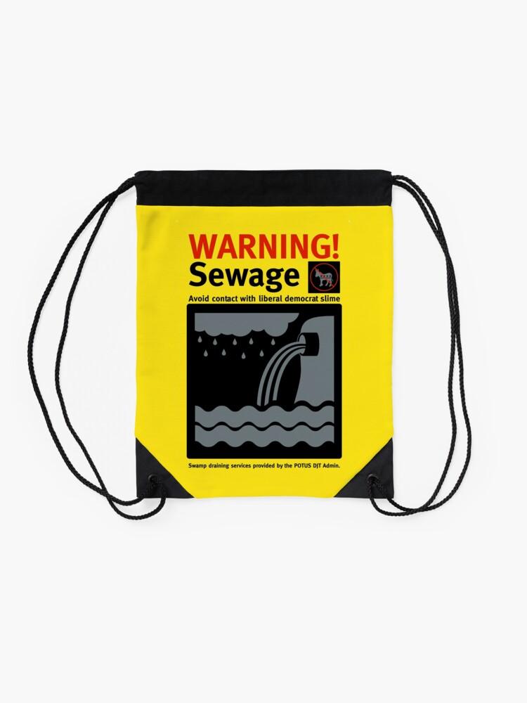 Alternate view of Warning Sewage - Drain the Swamp Drawstring Bag