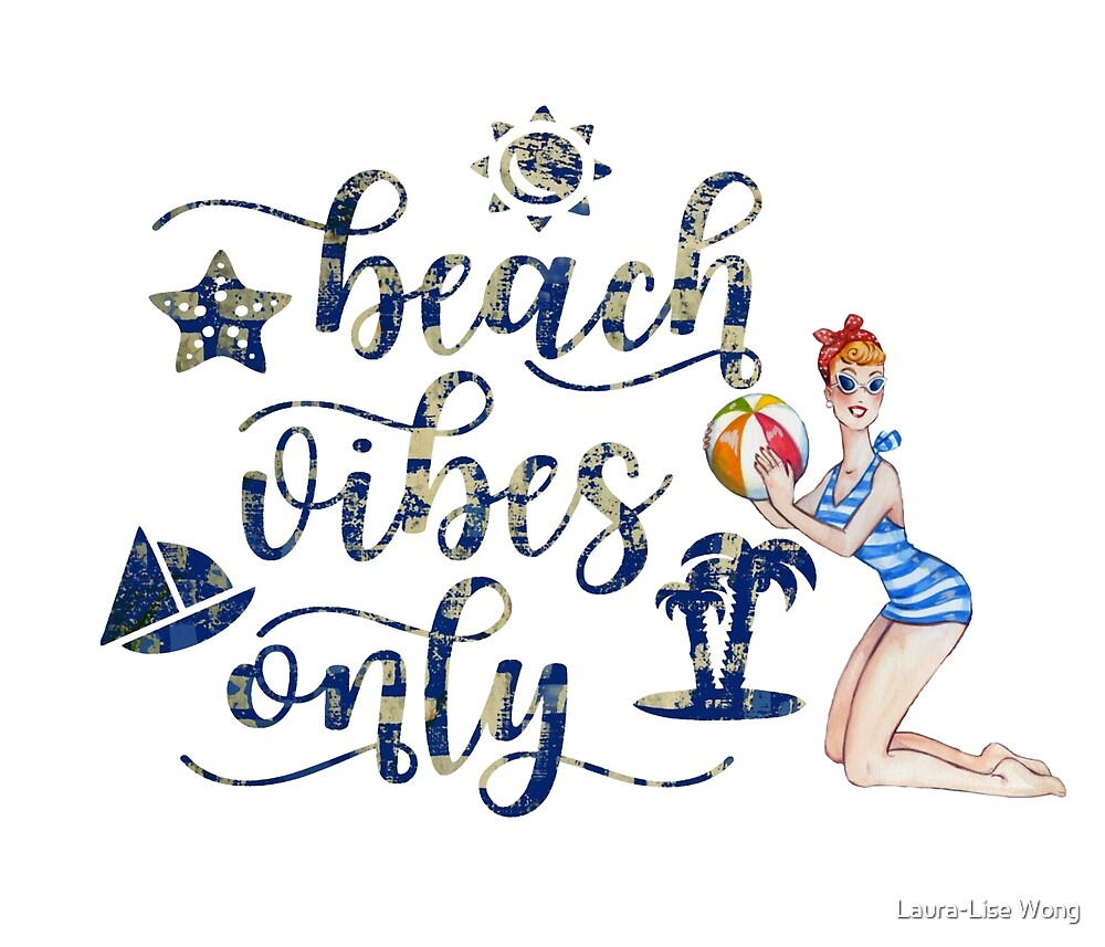 Beach Vibes Only by Laura-Lise Wong