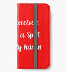 Tap Dancing Funny Design - Tap Dancing Like A Sport Only Harder iPhone Wallet/Case/Skin