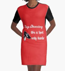 Tap Dancing Funny Design - Tap Dancing Like A Sport Only Harder Graphic T-Shirt Dress