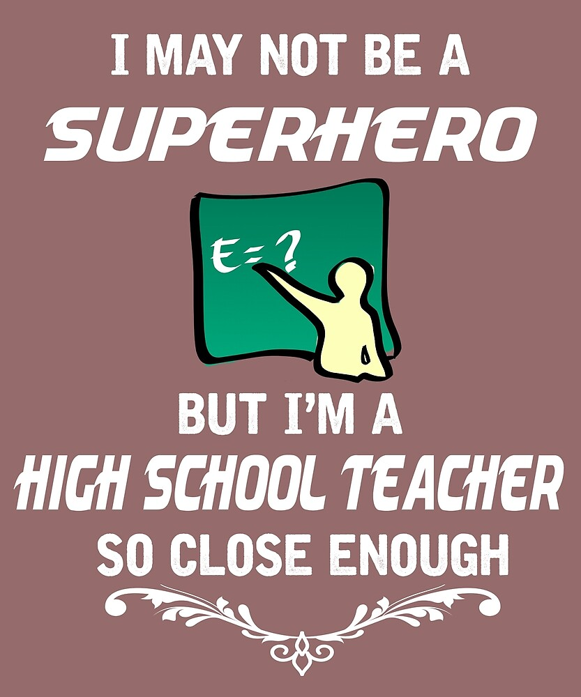 Not Superhero But High School Teacher  by AlwaysAwesome