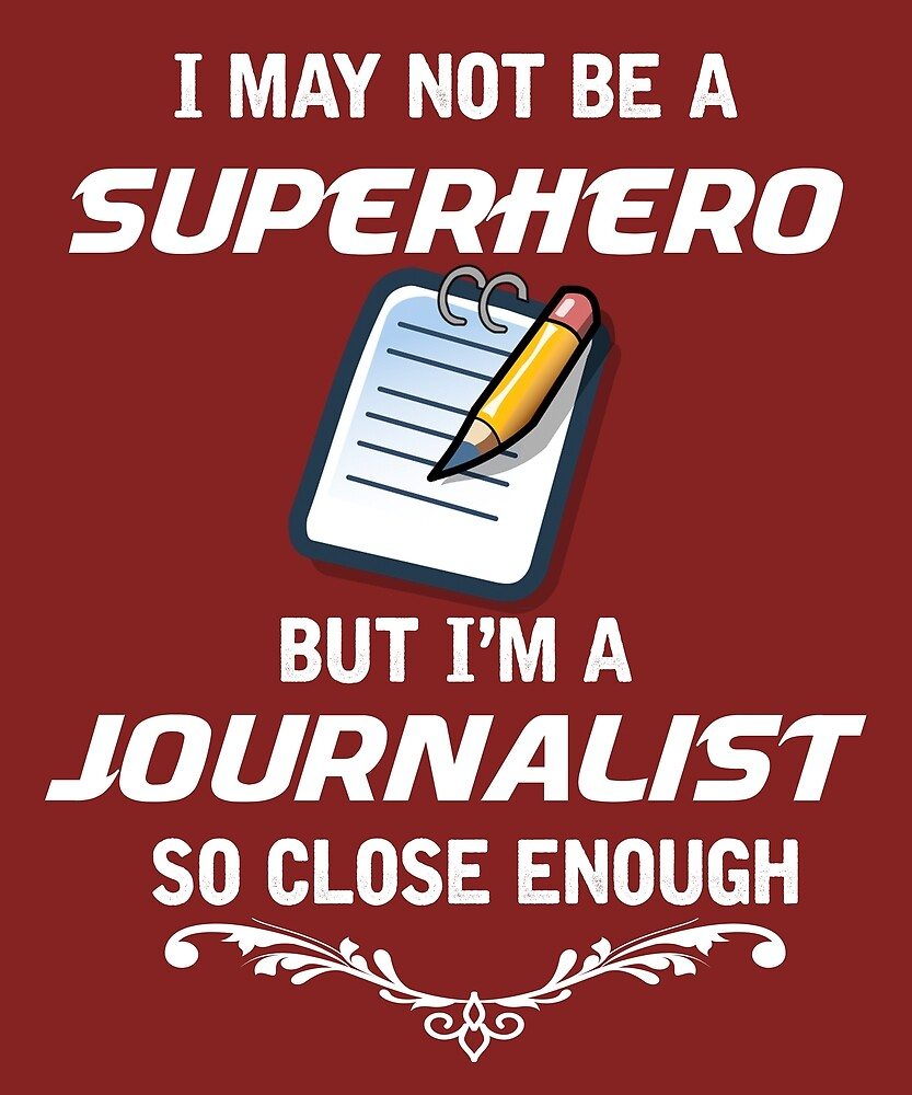 Not Superhero But Journalist  by AlwaysAwesome