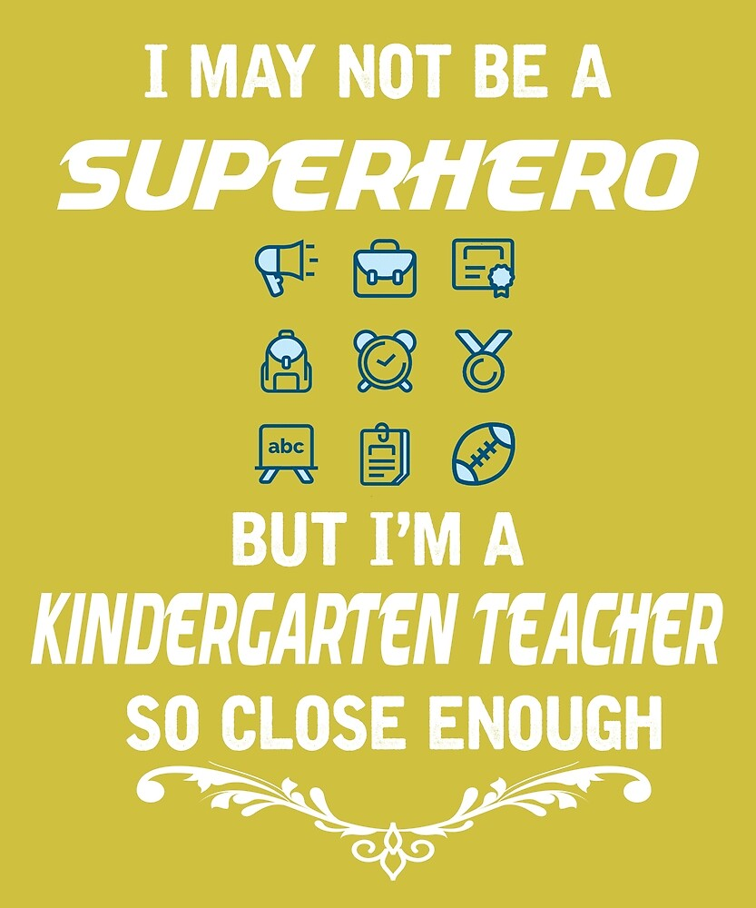 Not Superhero But Kindergarten Teacher  by AlwaysAwesome
