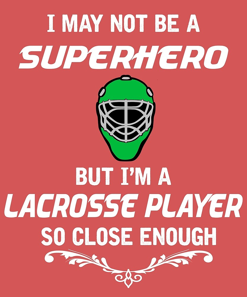 Not Superhero But Lacrosse Player  by AlwaysAwesome