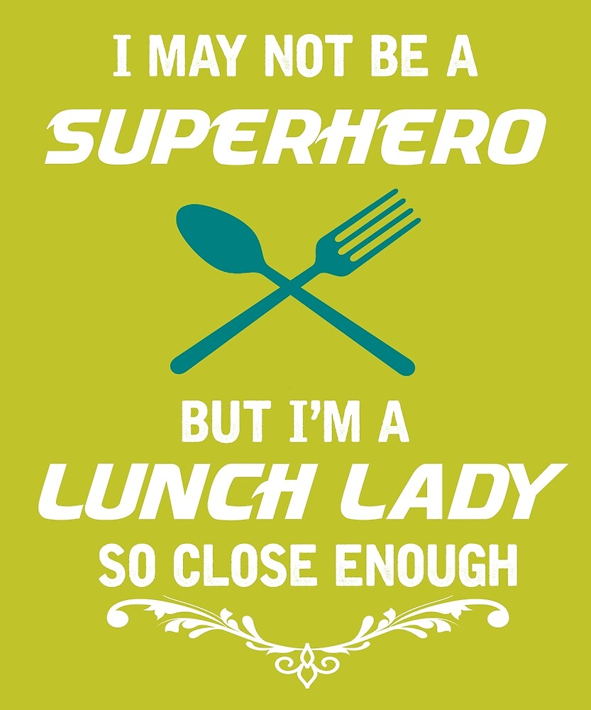 Not Superhero But Lunch Lady  by AlwaysAwesome
