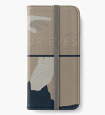 Keep Your Eyes Fixed On Me iPhone Wallet/Case/Skin