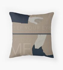 Keep Your Eyes Fixed On Me Throw Pillow