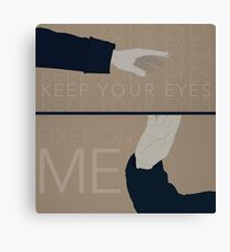 Keep Your Eyes Fixed On Me Canvas Print
