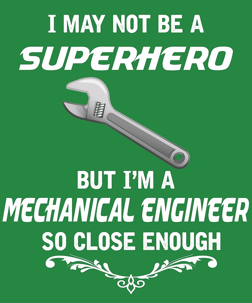Not Superhero But Mechanical Engineer  by AlwaysAwesome