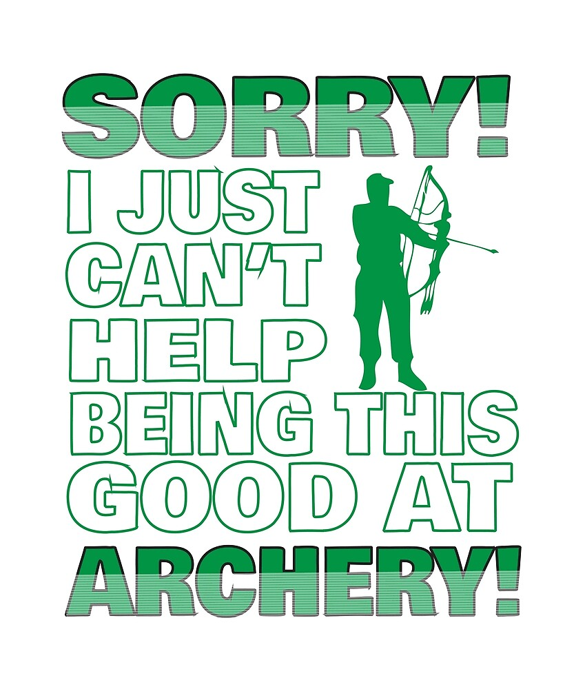 Just Good at Archery! by davetshirt