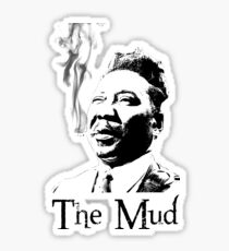 The Mud Sticker