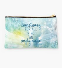Sanctuary For All Is Not An Empty Motto Studio Pouch