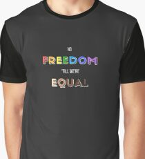 No freedom 'till we're equal Graphic T-Shirt