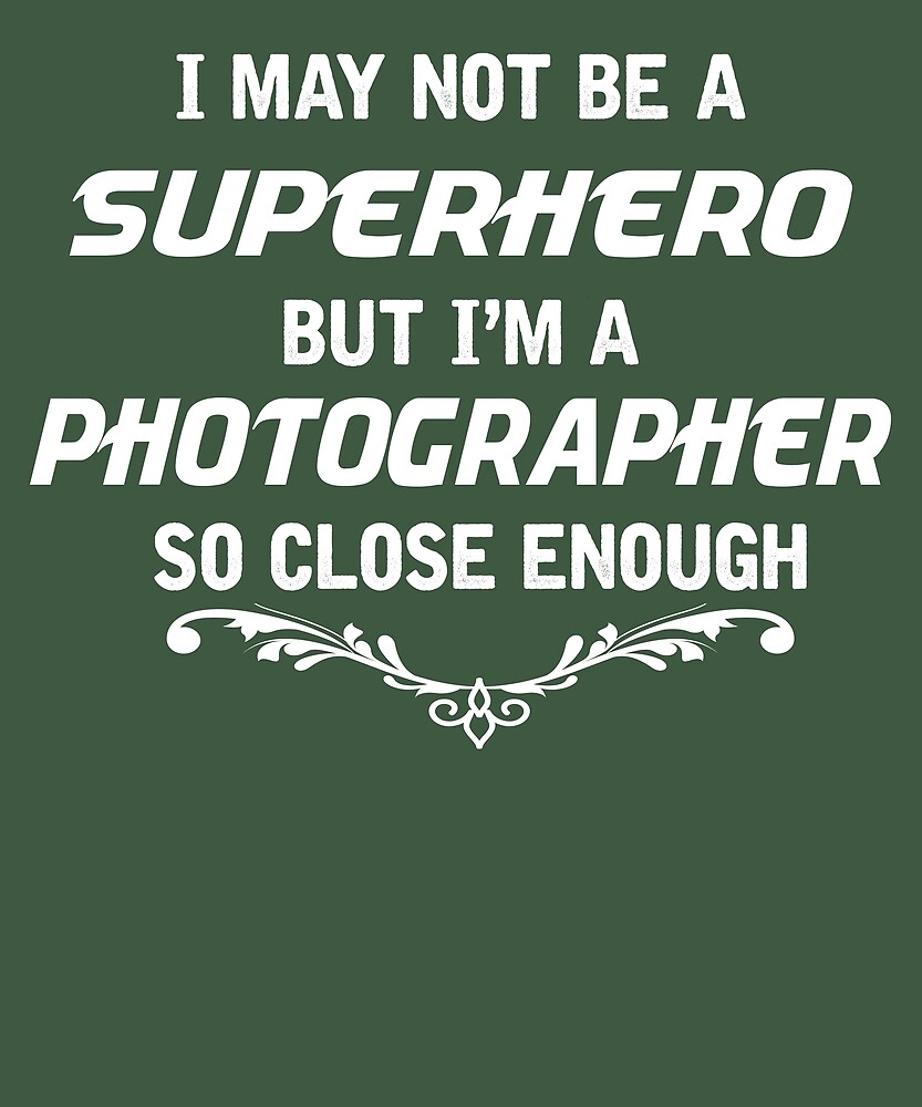 Not Superhero But Photographer  by AlwaysAwesome