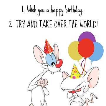 Pinky and the Brain Birthday Card by AliceCorsairs