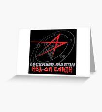 Lockheed Martin - Hell On Earth Greeting Card
