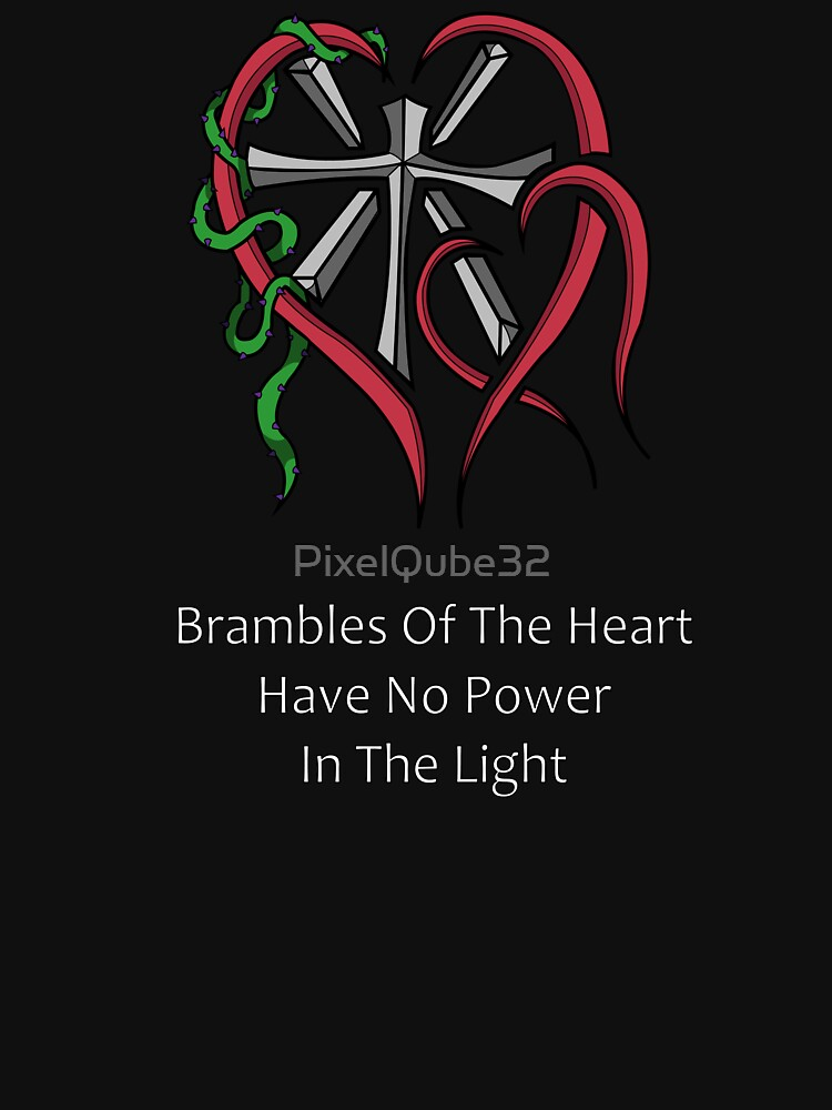 Brambles Of The Heart Hold No Power In The Light (White Text) by PixelQube32