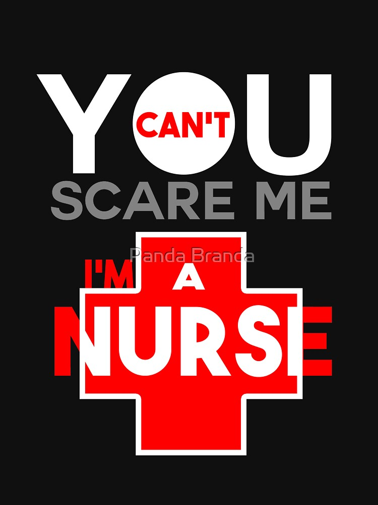 You Can't Scare Me Art Design For Nurses by CrusaderStore