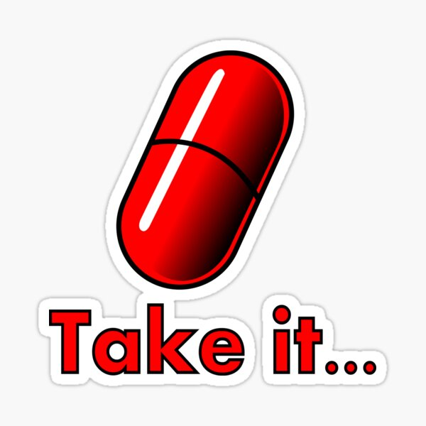 Take the Red Pill... Sticker