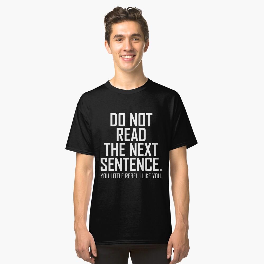 Do Not Read Art Design Classic T-Shirt Front