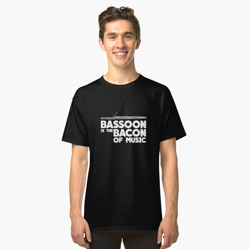 Bassoon Bacon Of Music Art Design Classic T-Shirt Front