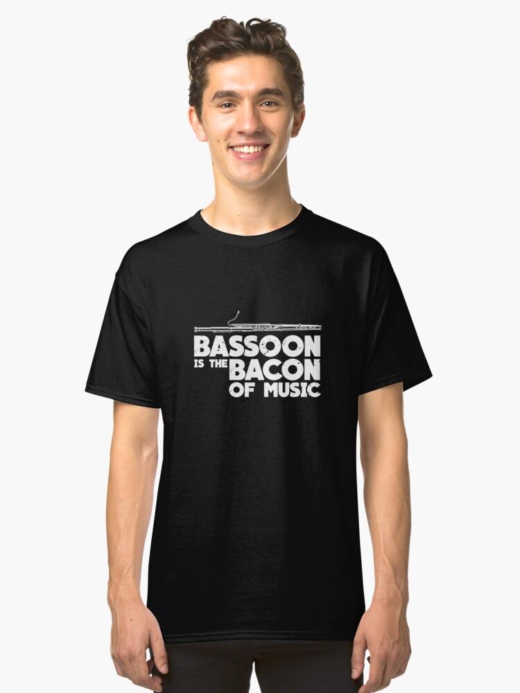 Bassoon Bacon Of Music Art Design Classic T-Shirt Front