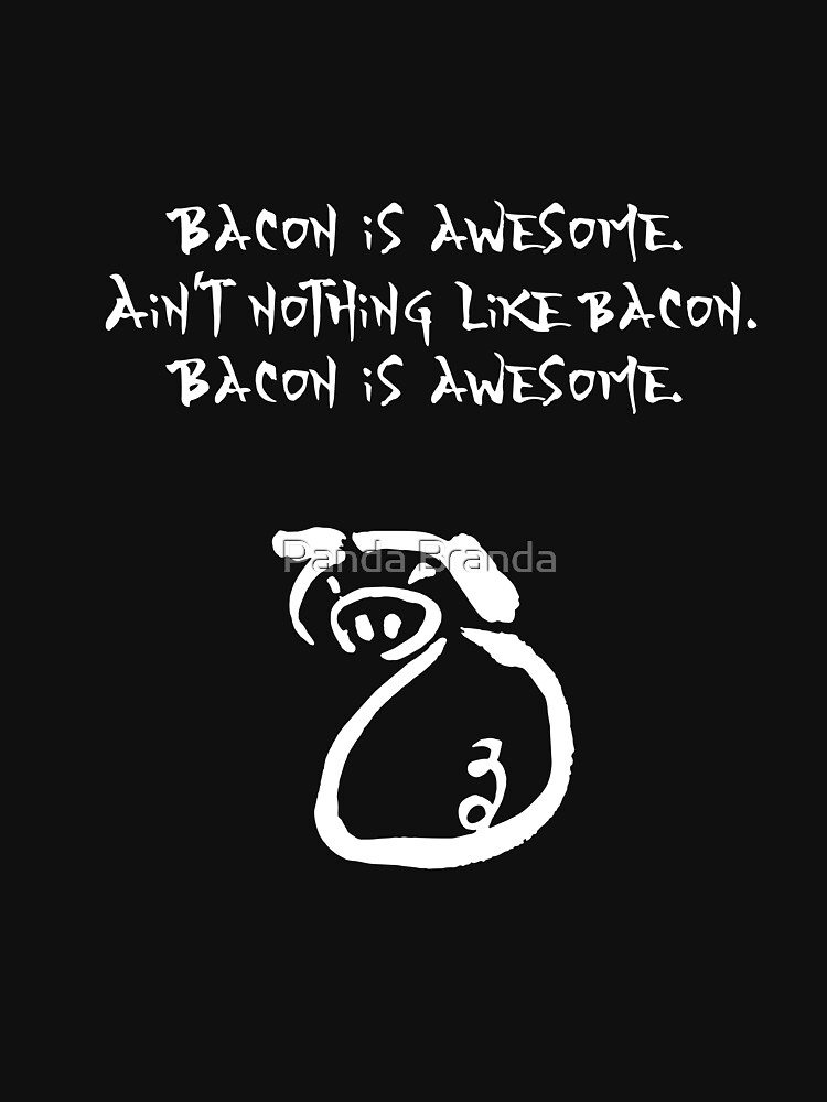Bacon Is Awesome Art Design by CrusaderStore