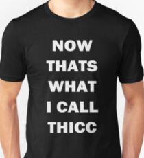 NOW THATS WHAT I CALL THICC T-Shirt