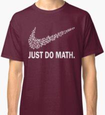 Just do math t-shirt Classic T-Shirt