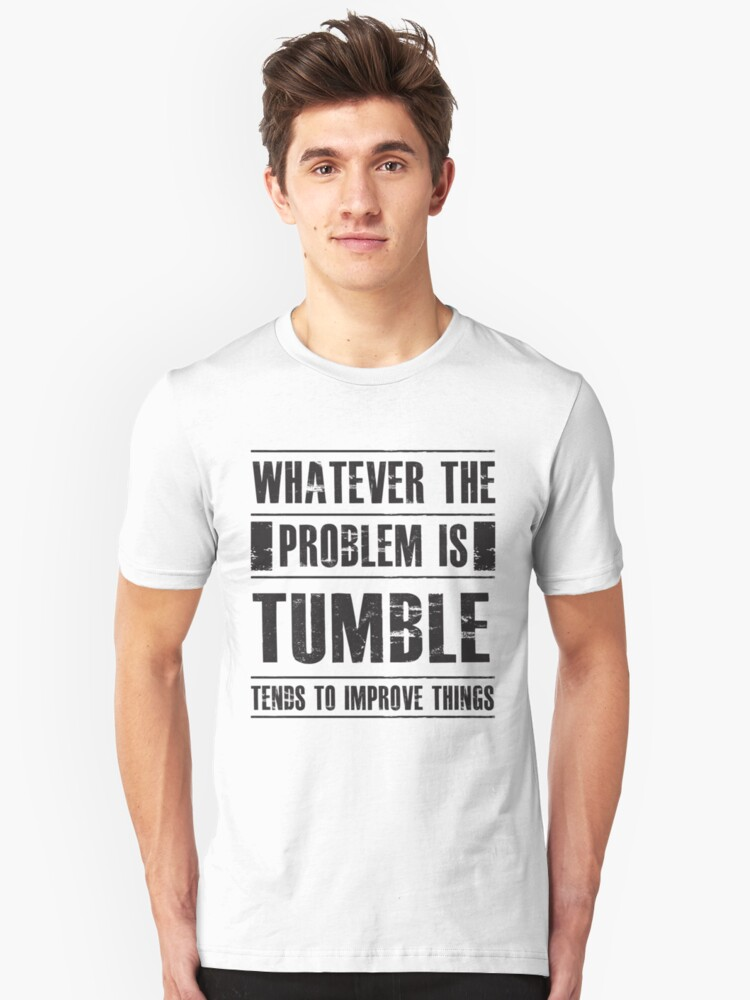 Whatever The Problem Is Tumble Tends To Improve Things - Funny Gymnastics Unisex T-Shirt Front