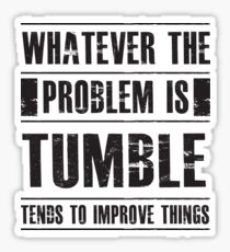 Whatever The Problem Is Tumble Tends To Improve Things - Funny Gymnastics Sticker