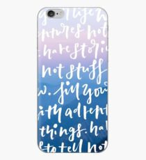 Fill your life with adventures, not things. Have stories to tell, not stuff to show iPhone Case
