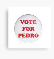 """""""VOTE FOR PEDRO"""" PIN  //NAPOLEON DYNAMITE Metal Print"""