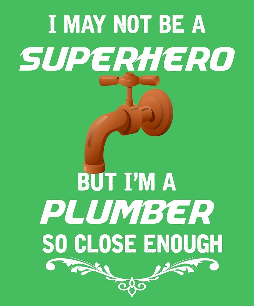 Not Superhero But Plumber  by AlwaysAwesome