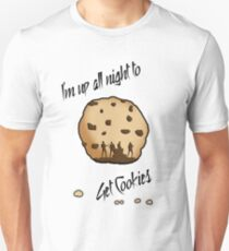 I'm Up All Night to Get Cookies Unisex T-Shirt