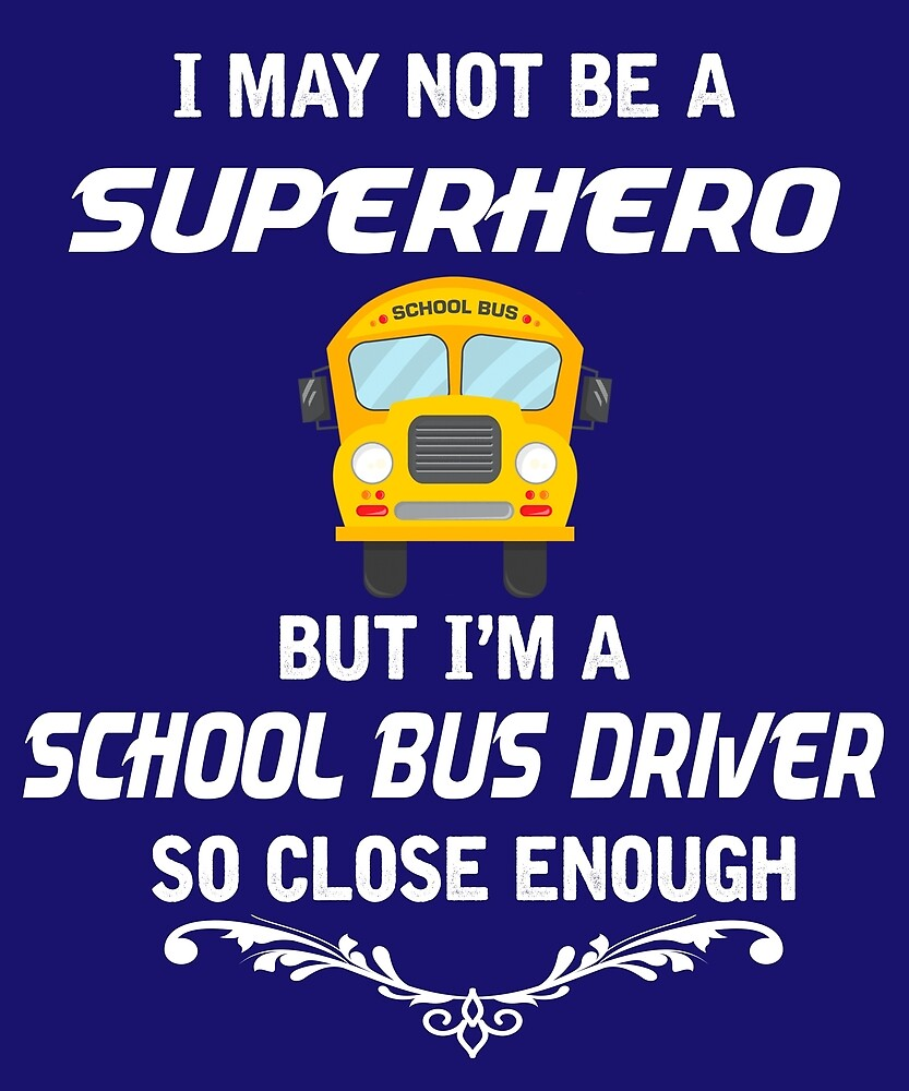 Not Superhero But School Bus Driver  by AlwaysAwesome