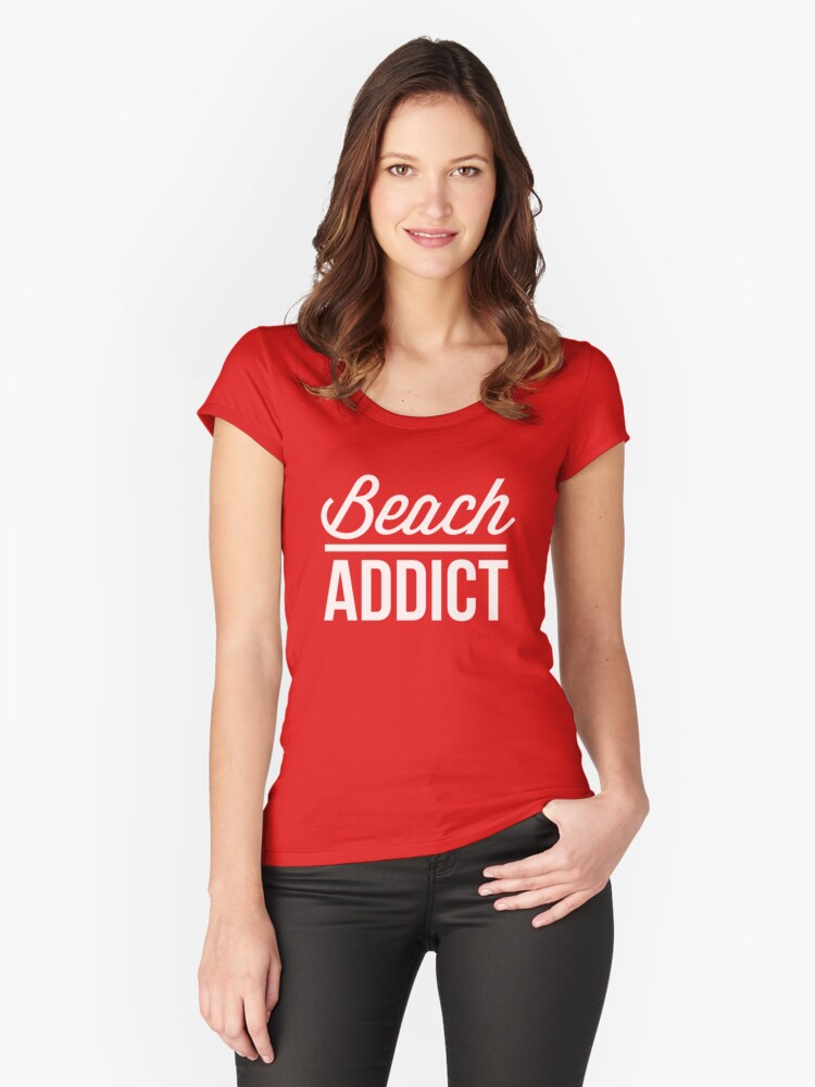 Beach addict Women's Fitted Scoop T-Shirt Front