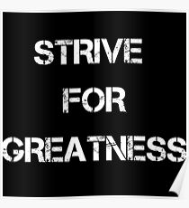 Strive for greatness shirt Poster