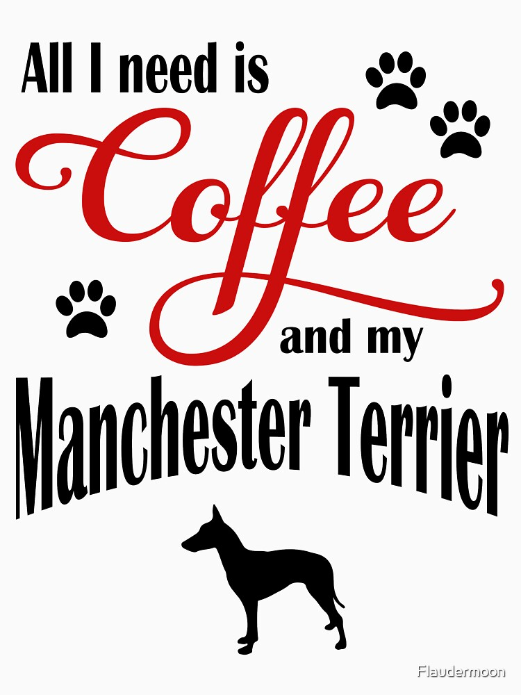 Coffee and my Manchester Terrier by Flaudermoon