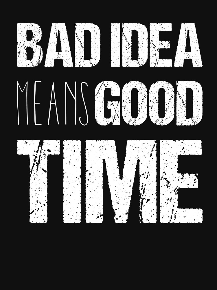 Back To School Bad Idea Means Good Time by peaktee